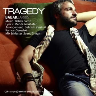 Babak Zarrin Tragedy 1 دانلود آهنگ جدید بابک زرین به نام تراژدی