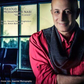 دانلود آهنگ جدید مسعود محمد نبی بنام حس آرامش