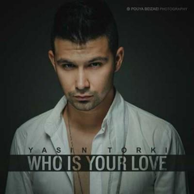 دانلود آهنگ جدید یاسین ترکی بنام عشق تو کیه