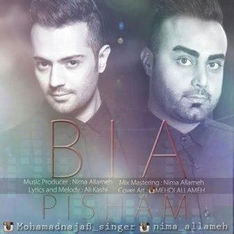 Mohamad Najafi Nima Allameh Bia Pisham دانلود آهنگ جدید نیما علامه و محمد نجفی بنام بیا پیشم