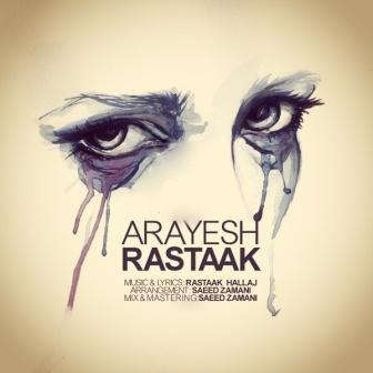 Rastaak Arayesh دانلود آهنگ جدید رستاک با نام آرایش