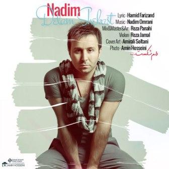 Nadim Delam Shekhast دانلود آهنگ جدید ندیم به نام دلم شکست