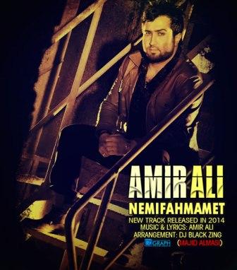 Amir%20Ali%20 %20Nemifahmamet دانلود آهنگ جدید امیر علی به نام نمی فهممت