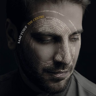 Sami Yusuf The Centre دانلود آلبوم جدید سامی یوسف به نام مرکز
