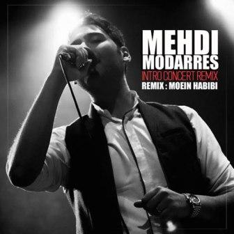 Mehdi Modarres Intro Concert REMIX دانلود ریمیکس جدید با صدای مهدی مدرس