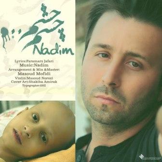 Nadim Cheshm Cheshm دانلود آهنگ جدید ندیم به نام چشم چشم