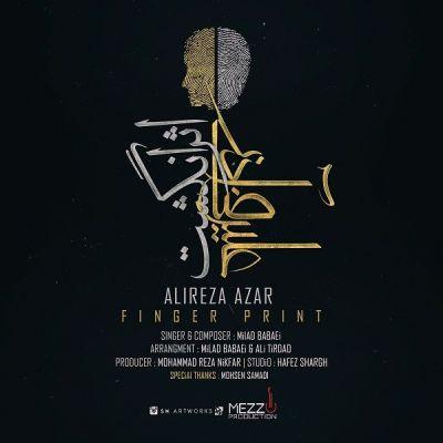 دانلود آهنگ جدید علیرضا آذر و میلاد بابایی بنام اثر انگشت