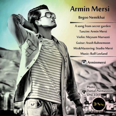 دانلود آهنگ جدید آرمین مرسی بنام بگو نمی خوای