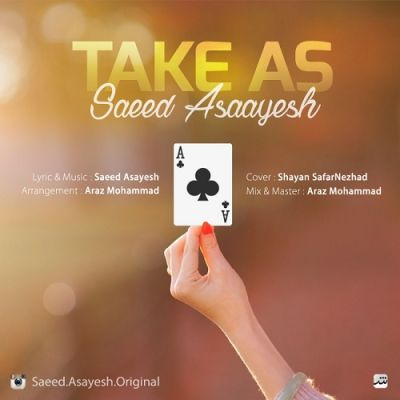 http://dl.pop-music.ir/images/1394/Esfand/Saeed-Asayesh-Take-As.jpg