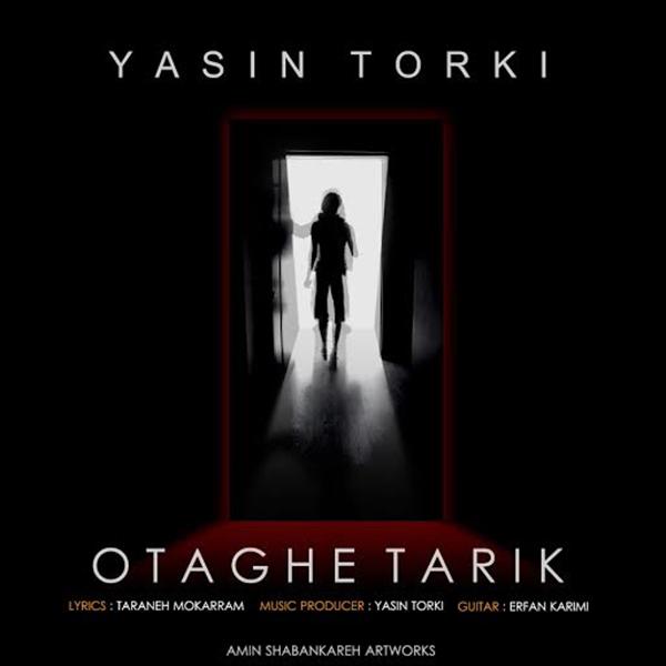 دانلود آهنگ جدید یاسین ترکی بنام اتاق تاریک