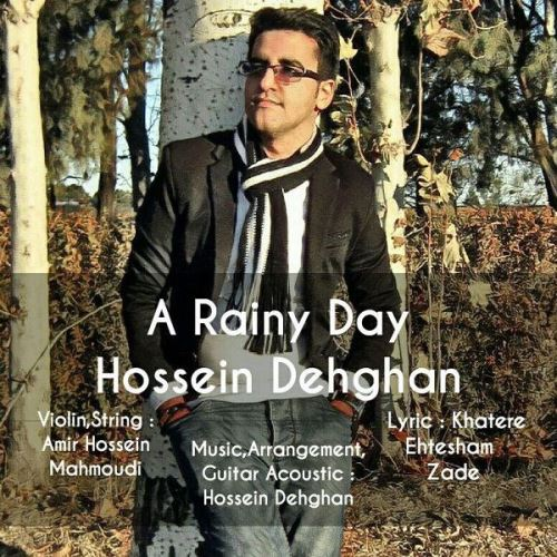 دانلود آهنگ جدید حسین دهقان بنام یک روز بارانی