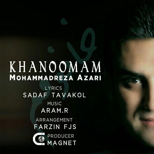 دانلود آهنگ جدید محمدرضا آذری بنام خانومم