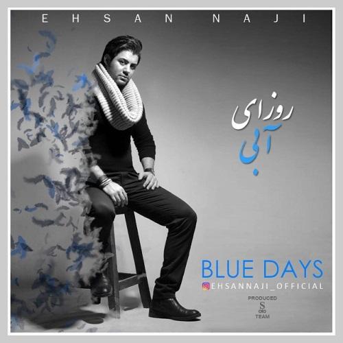 دانلود آهنگ جدید احسان ناجی بنام روزهای آبی
