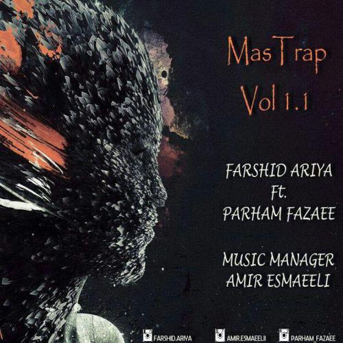 دانلود آهنگ جدید فرشید آریا و پرهام فضایی بنام MasTrap