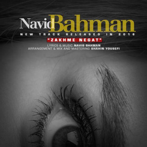 دانلود آهنگ جدید نوید بهمن بنام زخم نگات