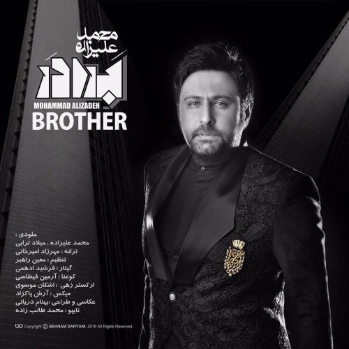 دانلود آهنگ جدید محمد علیزاده بنام برادر با بالاترین کیفیت