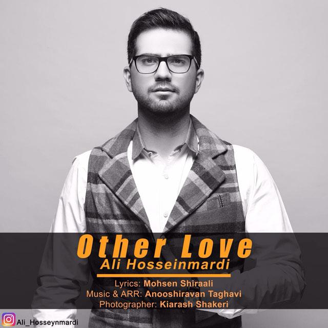 دانلود آهنگ جدید علی حسین مردی بنام عشق دیگر