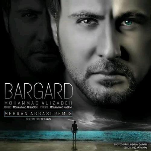 دانلود رمیکس جدید آهنگ محمد علیزاده بنام برگرد با بالاترین کیفیت