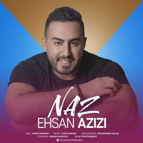 دانلود آهنگ جدید احسان عزیزی بنام ناز