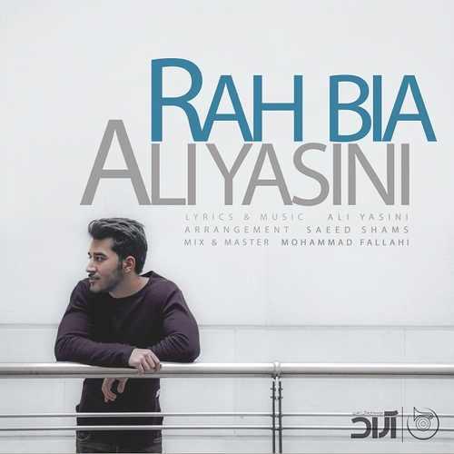 دانلود آهنگ جدید علی یاسینی بنام راه بیا