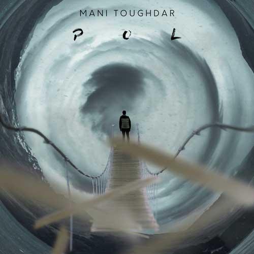دانلود آلبوم جدید مانی طوقدار بنام پل