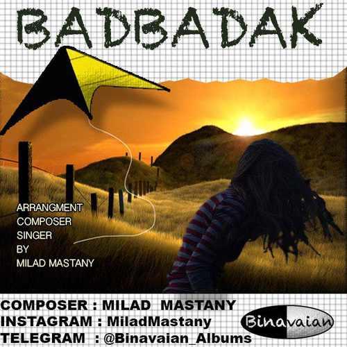 دانلود آهنگ جدید میلاد مستانی بنام بادبادک