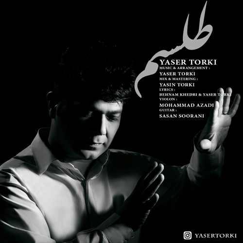 دانلود آهنگ جدید یاسر ترکی بنام طلسم