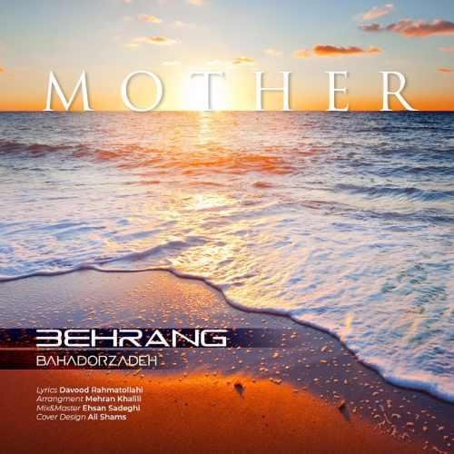 دانلود آهنگ جدید بهرنگ بهادرزاده بنام مادر
