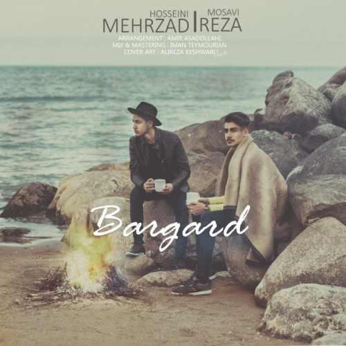 دانلود آهنگ جدید مهرزاد حسینی و رضا موسوی بنام برگرد
