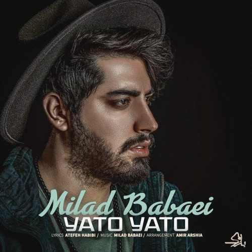 دانلود آهنگ جدید میلاد بابایی بنام یاتو یاتو