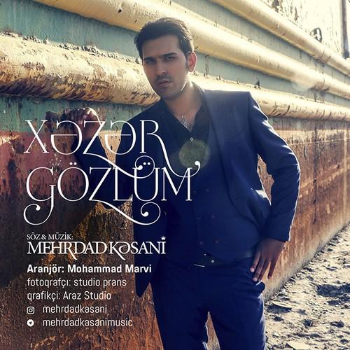 دانلود آهنگ جدید مهرداد کسانی بنام Xəzər Gözlüm