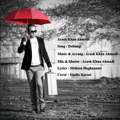 دانلود آهنگ جدید آرش خان احمدی بنام دلتنگی