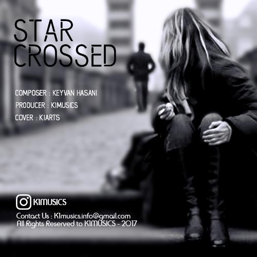 دانلود آهنگ جدید بی کلام کیوان حسنی بنام Star Crossed