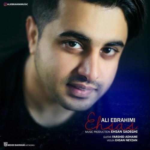دانلود آهنگ جدید علی ابراهیمی بنام احساس