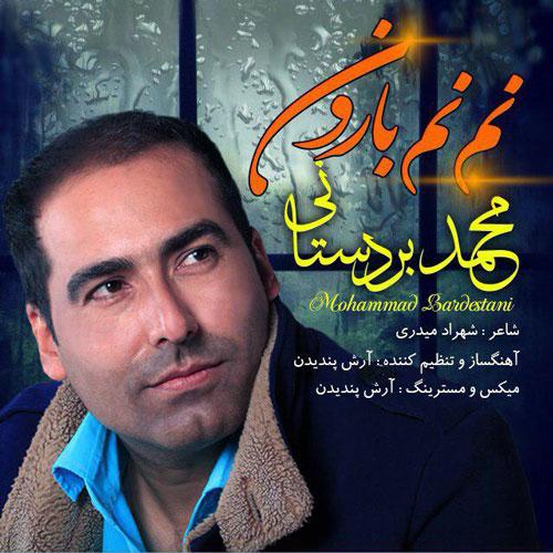 دانلود آهنگ جدید محمد بردستانی بنام نم نم بارون