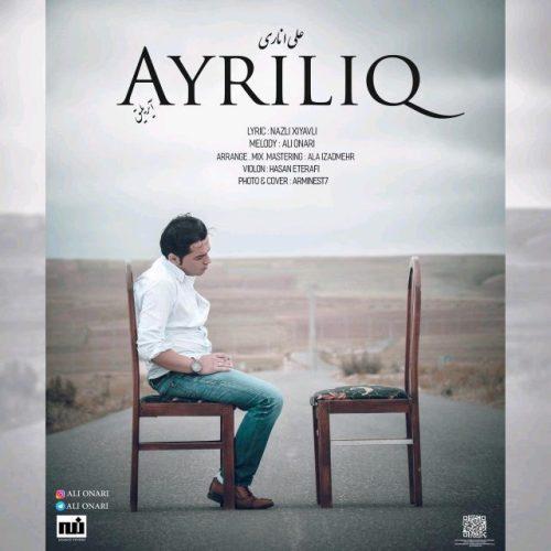 دانلود آهنگ جدید علی اُناری بنام آیریلیق