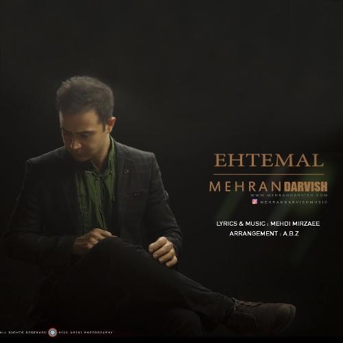 دانلود آهنگ جدید مهران درویش بنام احتمال