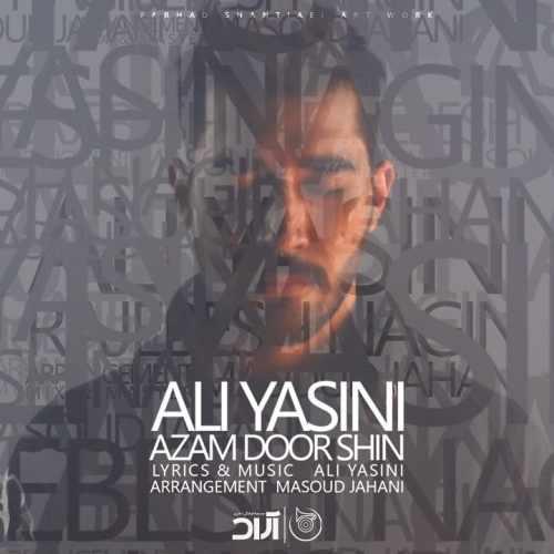 دانلود آهنگ جدید علی یاسینی بنام ازم دورشین
