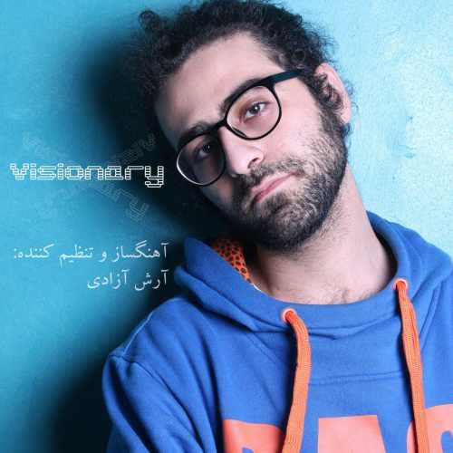 دانلود آهنگ جدید آرش آزادی بنام Visionary