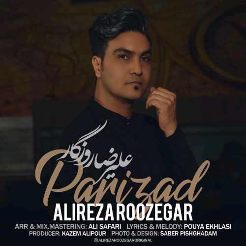 Alireza Roozegar Parizad - دانلود موزیک جدید و زیبای علیرضا روزگار با نام پریزاد