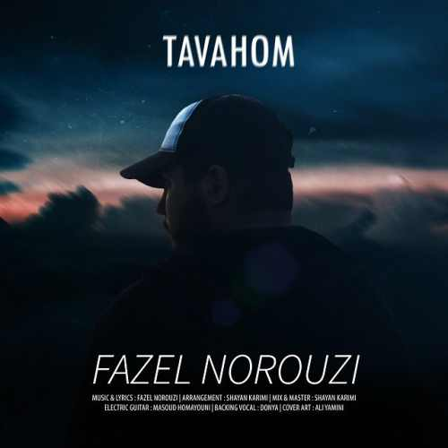 دانلود آهنگ جدید فاضل نوروزی بنام توهم