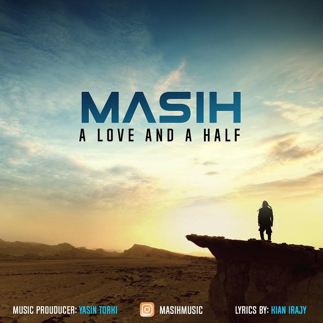 دانلود آهنگ جدید مسیح بنام یک عشق و نصفی A Love And A Half