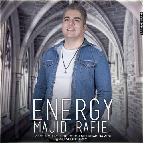 دانلود آهنگ جدید مجید رفیعی بنام انرژی