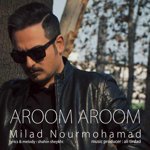 دانلود آهنگ جدید میلاد نورمحمد بنام آروم آروم