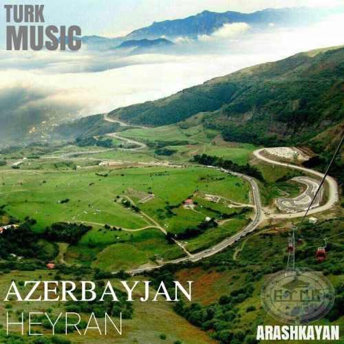 دانلود آهنگ جدید آرش کایان بنام آذربایجان