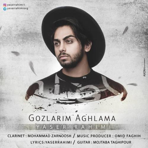 دانلود آهنگ جدید یاسر رحیمی بنام گوزلریم آغلاما