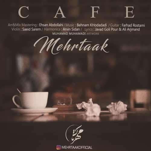 دانلود آهنگ جدید مهرتاک بنام کافه