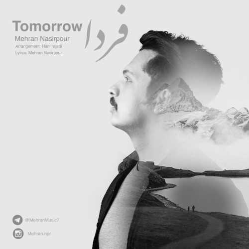 دانلود آهنگ جدید مهران نصیرپور بنام فردا