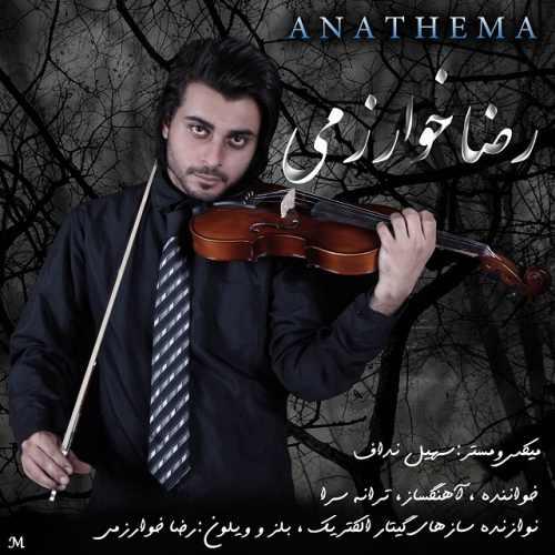 دانلود آهنگ جدید رضا خوارزمی بنام Anathema