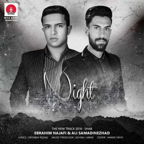 دانلود آهنگ جدید ابراهیم نجفی و علی صمدی نژاد بنام شب